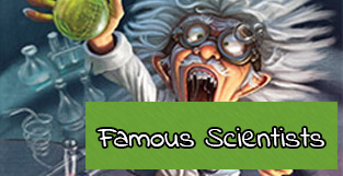 Learn about famous scientists